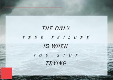 The only true failure is when you stop trying citation