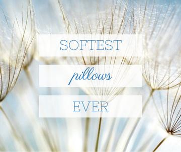 Softest Pillows Ad Tender Dandelion Seeds