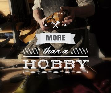 Hobby Quote on Shoemaker Creating in Workshop