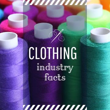 Clothing Industry Facts Spools Colorful Thread