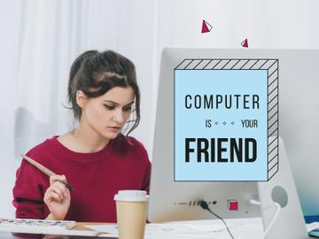 Computer is your friend