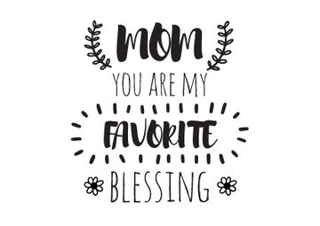 Citation on Mothers Day about mom as favorite blessing