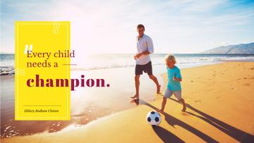 Citation about a father as a champion for child