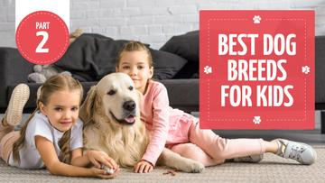 Dog Breeds Guide Kids with Labrador