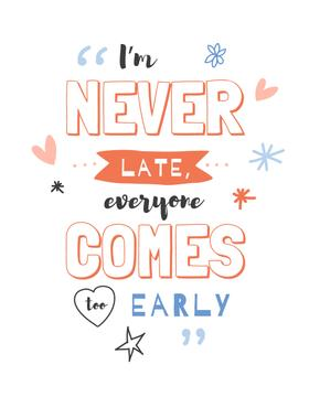 Inspiration Quote about being late